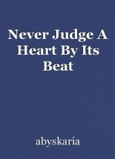 Never Judge A Heart By Its Beat