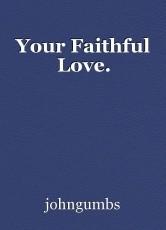 Your Faithful Love.