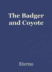The Badger and Coyote