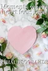 Moments where heart feels love