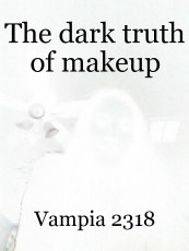 The dark truth of makeup