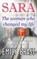 SARA: The woman who changed my life
