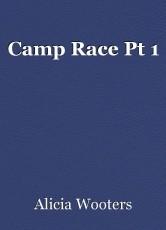 Camp Race Pt 1