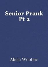 Senior Prank Pt 2