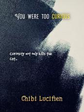 You Were Too Curious