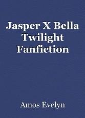 Jasper X Bella Twilight Fanfiction
