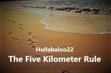 The Five Kilometer Rule