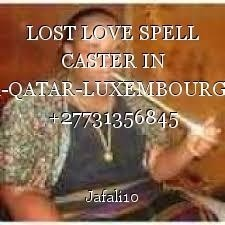 LOST LOVE SPELL CASTER IN USA-QATAR-LUXEMBOURG-UK +27731356845 MAMA JAFALI