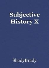 Subjective History X