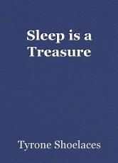 Sleep is a Treasure