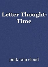 Letter Thought: Time