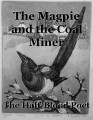 The Magpie and the Coal Miner