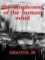 the simpleness of the  human mind