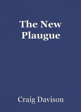 The New Plaugue