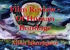 Film Review - Of Human Bondage