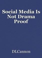 Social Media Is Not Drama Proof