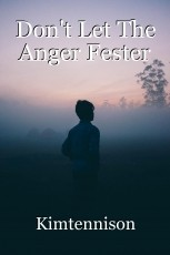 Don't Let The Anger Fester