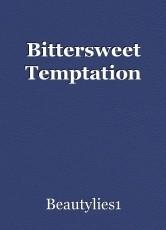 Bittersweet Temptation