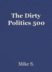 The Dirty Politics 500