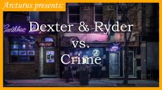 Dexter & Ryder vs. Crime