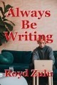 Always Be Writing
