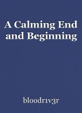 A Calming End and Beginning