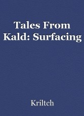 Tales From Kald: Surfacing