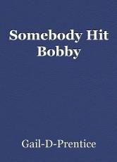 Somebody Hit Bobby