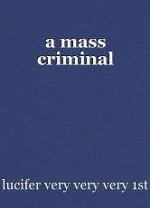 a mass criminal