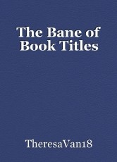 The Bane of Book Titles