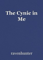 The Cynic in Me