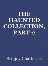 THE HAUNTED COLLECTION, PART-2