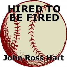 HIRED TO BE FIRED