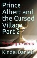 Prince Albert and the Cursed Village, Part 2; The King is Patient
