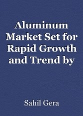 Aluminum Market Set for Rapid Growth and Trend by 2020-2030