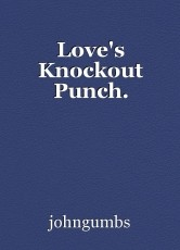 Love's Knockout Punch.