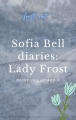 Sofia bell diaries : lady frost