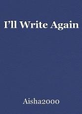 I'll Write Again