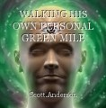 WALKING HIS OWN PERSONAL GREEN MILE