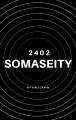 2402: Somaseity