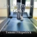 My Way (To the Gym)