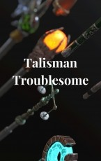 Talisman Troublesome