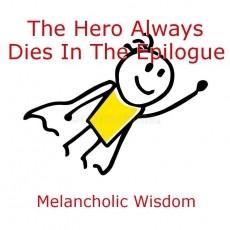 The Hero Always Dies In The Epilogue