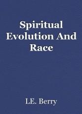 Spiritual Evolution And Race