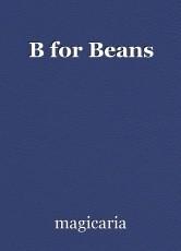 B for Beans