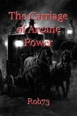 The Carriage of Arcane Power