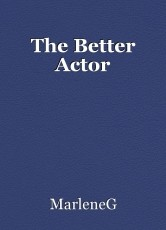 The Better Actor