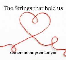 The Strings that hold us