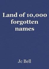 Land of 10,000 forgotten names