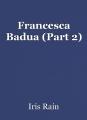 Francesca Badua (Part 2)